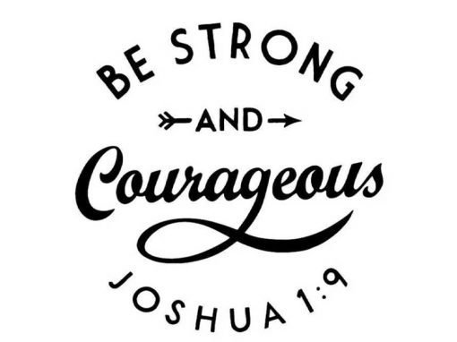 Be Strong and Courageous, For The Lord Your God Will Be With You Wherever You Go (Video)