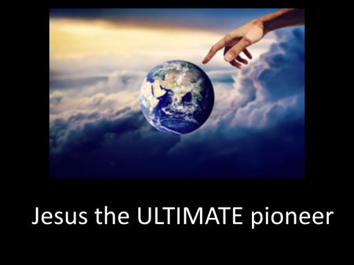 Jesus, The Ultimate Pioneer