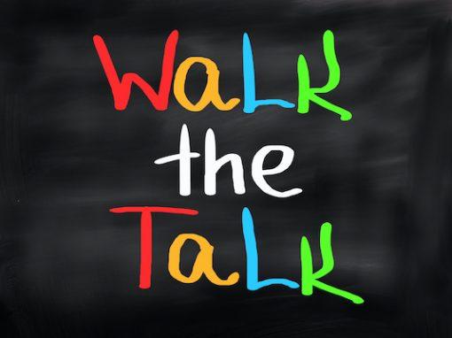 Walking the walk – Talking the Talk