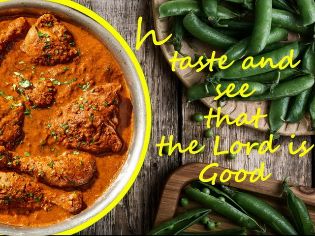 Taste and see that the Lord is good: 27th June 2021